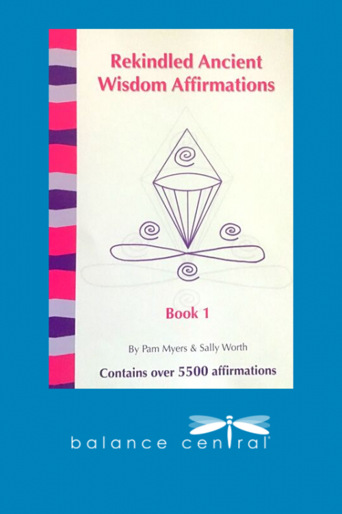 Rekindled Ancient Wisdom Affirmations Book 1